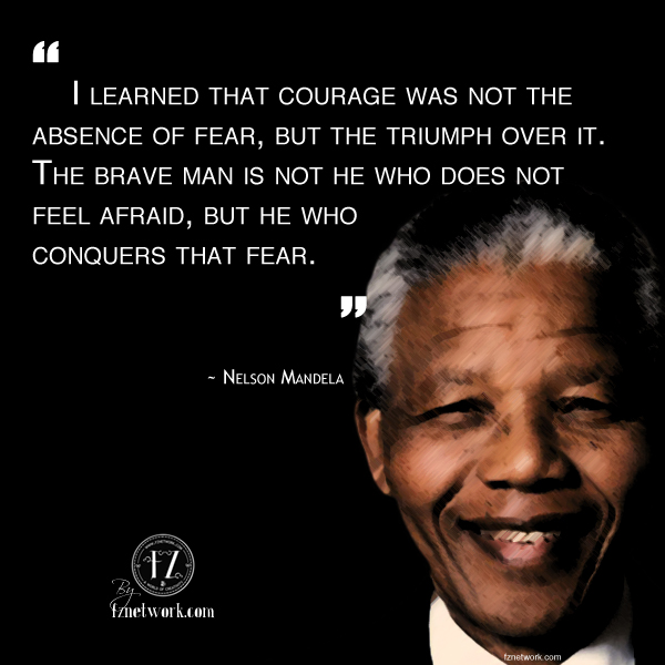 Pictures Of Nelson Mandela Quotes On Courage Kidskunstinfo